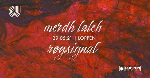 Røgsignal + Merdh Laleh // Loppen, 29 May | Event in Christiania | AllEvents.in