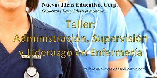 Taller Administracin Supervisin y Liderazgo en Enfermera