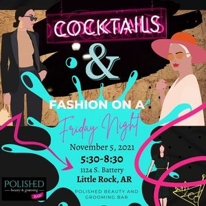 COCKTAILS AND FASHION ON A FRIDAY NIGHT PT. 2