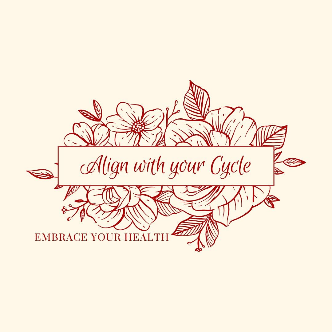 Align with your Menstrual Cycle Transform Your Life