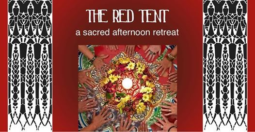 The Red Tent  a Sacred Afternoon Retreat