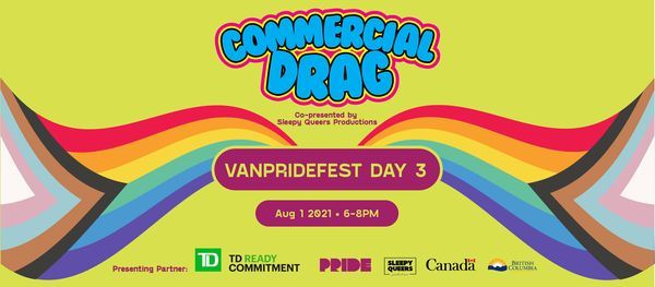 VanPrideFest: Commercial Drag, 1 August   Event in Vancouver   AllEvents.in