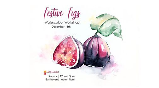 Festive Figs  Watercolour Workshop (Kanata)