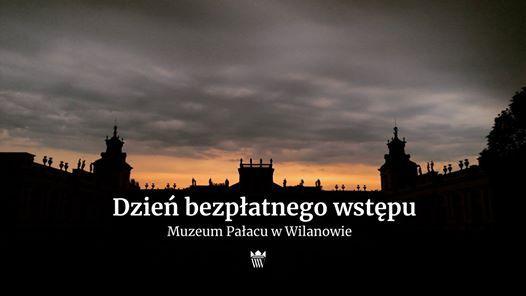 Dzie bezpatnego wstpu  Muzeum Paacu w Wilanowie