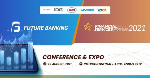 FUTURE BANKING & FINANCIAL SERVICES FORUM 2021, 20 August | Event in Hanoi | AllEvents.in