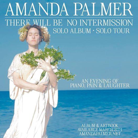 Amanda Palmer - There Will Be No Intermission Solo Piano Tour
