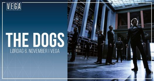 The Dogs [support: De Forbandede] - VEGA, 6 November   Event in Copenhagen   AllEvents.in