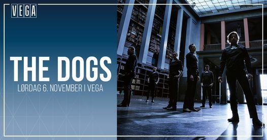 The Dogs [support: De Forbandede] - VEGA, 6 November | Event in Copenhagen | AllEvents.in