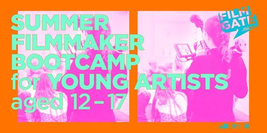 Summer Filmmaker Bootcamp for Young Artists - 2 Sessions