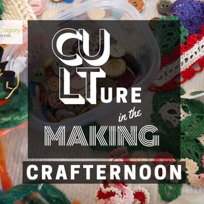 Culture in the Making Crafternoon