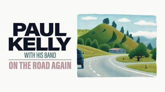 [SOLD OUT] Paul Kelly | Odeon Theatre, Hobart, 23 July | Event in Hobart | AllEvents.in