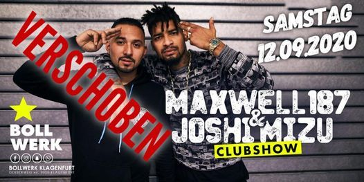 Maxwell 187 & Joshi Mizu Live im Bollwerk Klagenfurt