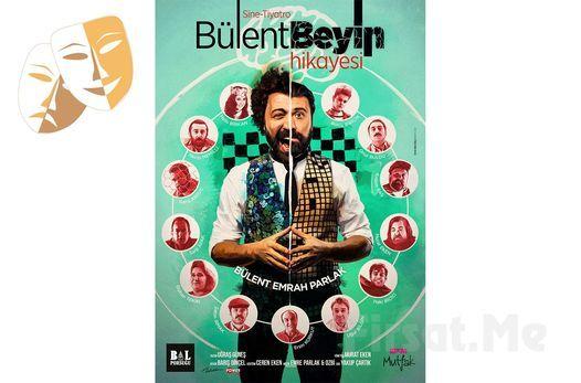 Bülent Beyin Hikayesi' Tiyatro Oyunu Bileti 75 TL Yerine 52.50 TL'den Başlayan Fiyatlarla, 27 October