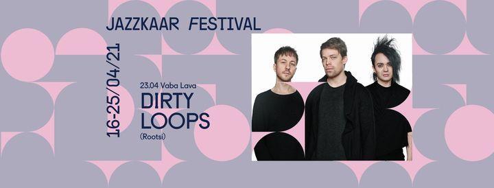 Dirty Loops (Rootsi) / Jazzkaar 2021, 23 April | Event in Tallinn | AllEvents.in