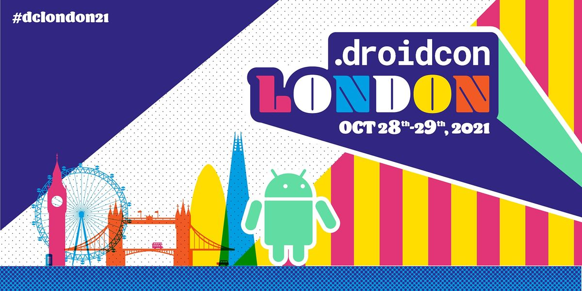 droidcon London 2021, 28 October | Event in London | AllEvents.in