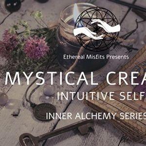 Intuitive Self - Mystical Creator