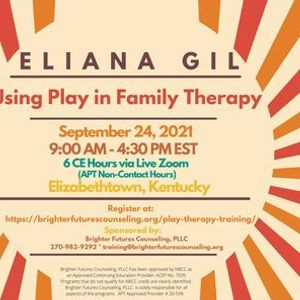 Eliana Gil--Using Play in Attachment Focused Family Therapy