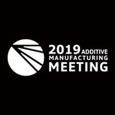 AMM: Additive Manufacturing Meeting