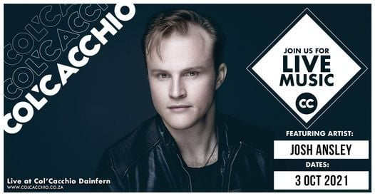 Josh Ansley  Live Music at Col'Cacchio Dainfern, 3 October | Event in Sandton | AllEvents.in