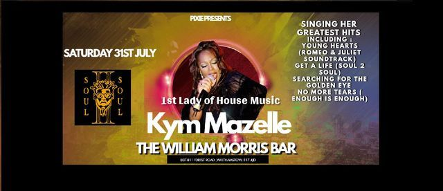 1st Lady of house music Kym Mazelle at The William Morris Bar, 31 July   Event in Barking   AllEvents.in