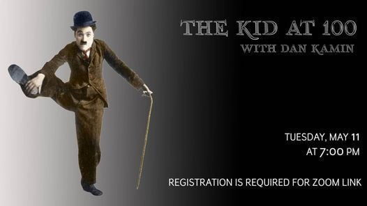 The Kid At 100: Celebrating A Chaplin Masterwork, 11 May | Online Event | AllEvents.in