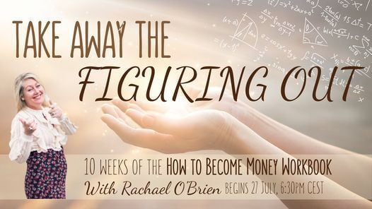 How to Become Money Workbook Take Away the Figuring Out