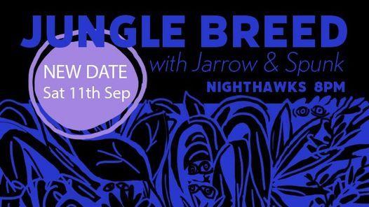 JUNGLE BREED, JARROW + SPUNK @ NIGHTHAWKS, 11 September | Event in South Yarra | AllEvents.in