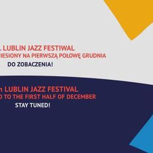 12. Lublin Jazz Festiwal  Przeniesiony