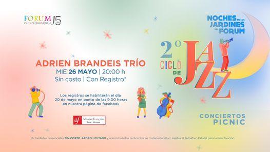 2o. Ciclo de Jazz - ADRIEN BRANDEIS TRÍO, Jardín de las Esculturas del  Forum Cultural Guanajuato, May 26 2021 | AllEvents.in