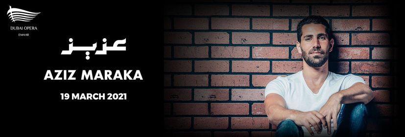 Aziz Maraka, 19 March | Event in Dubai | AllEvents.in