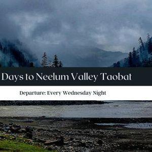4  Days Trip to Neelum Valley Taobat (14th to 18th July)
