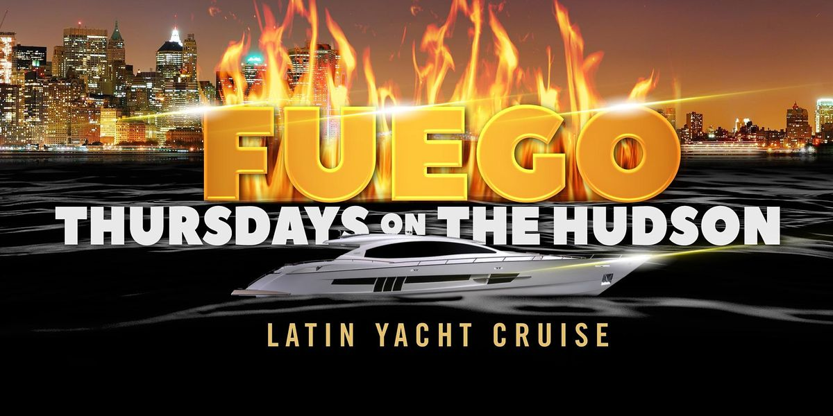 Fuego on the Hudson - Latin Happy Hour Thursday SUNSET Afterwork Yacht Cruise in Manhattan