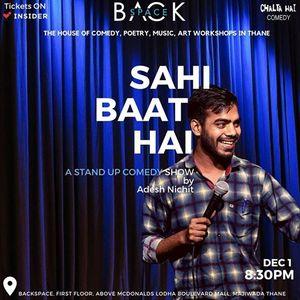 Sahi Baat Hai - A Stand Up Show By Adesh Nischit