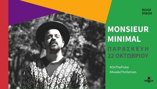 MONSIEUR MINIMAL   GAZARTE ROOF STAGE, 22 October   Event in Athens   AllEvents.in