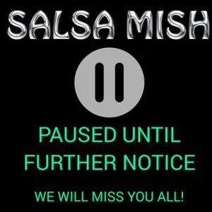 Due to Covid-19 Salsa Mish is paused until further notice