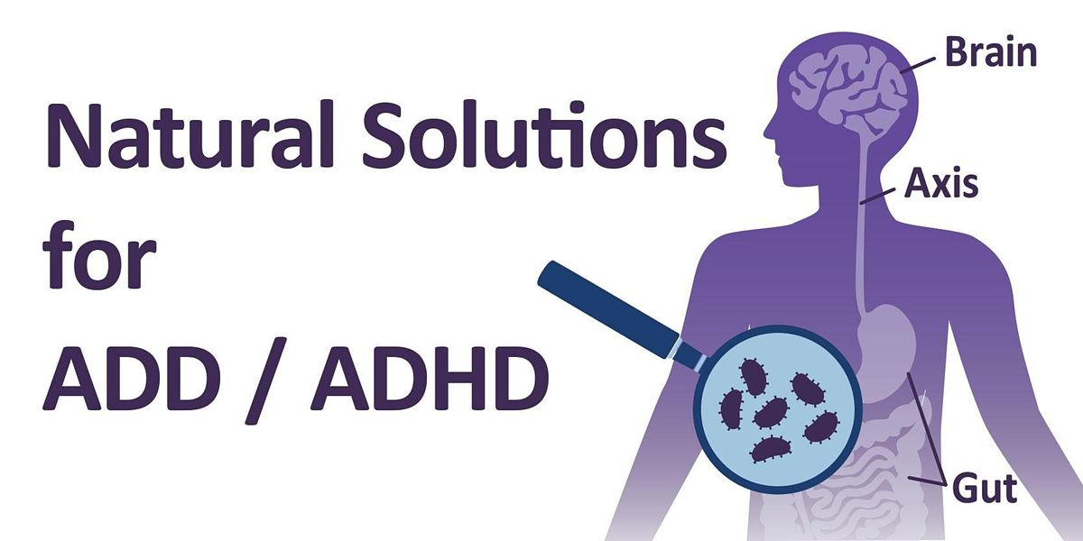 Natural Solutions for ADD  ADHD - San Diego CA