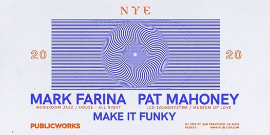 NYE Mark Farina [All Night]  Pat Mahoney [LCD Soundsystem]