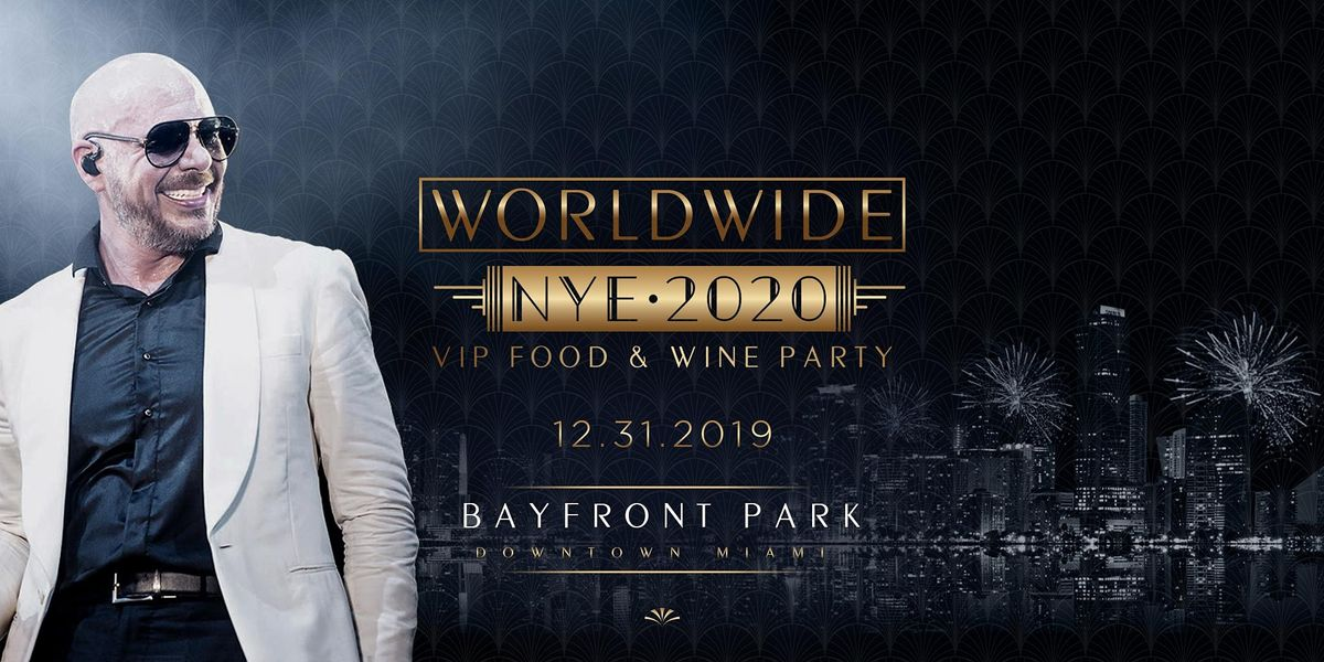 New Years Eve 2021 PITBULL Worldwide + Special Guests VIP Food & Wine Party at Bayfront Park, Miami