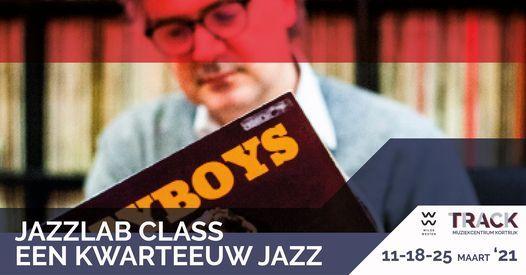 Jazzlab Class - Een Kwarteeuw Jazz, 11 March   Event in Kortrijk   AllEvents.in