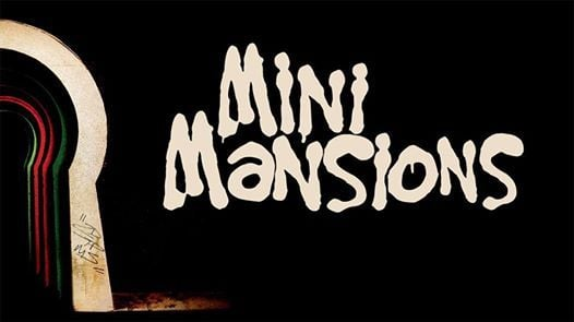 Mini Mansions - 2019 I Kln