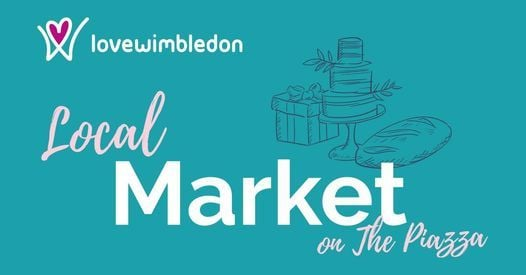Love Wimbledon Local Market on The Piazza | Event in Wimbledon | AllEvents.in