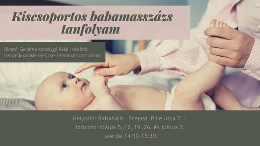 5 alkalmas babamasszázs tanfolyam Szegeden, 12 May   Event in Sinnicolaul Mare   AllEvents.in