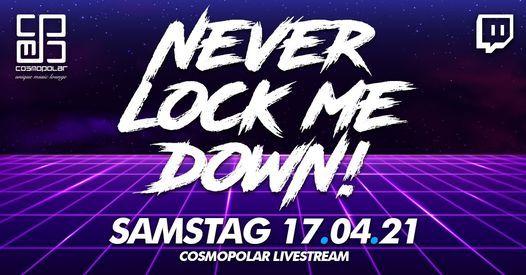 NEVER LOCK ME DOWN! - House vs Black Edition - Cosmopolar Livestream | Online Event | AllEvents.in