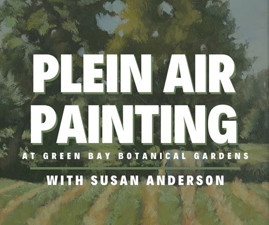 Plein Air Painting - at Green Bay Botanical Gardens