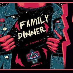 128 Presents Family Dinner ft. Vexx