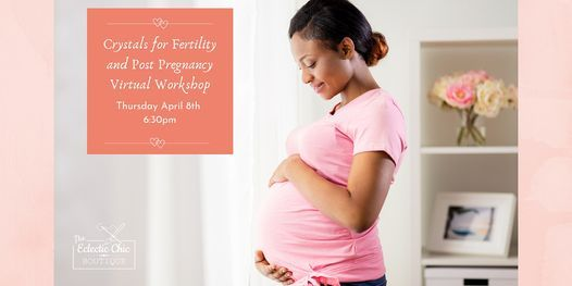 Crystals for Fertility and Post Pregnancy Virtual Workshop   Online Event   AllEvents.in