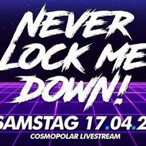 NEVER LOCK ME DOWN - House vs Black Edition - Cosmopolar Livestream