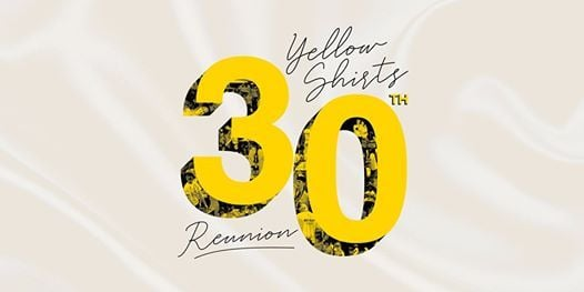 Yellow Shirts 30th Reunion