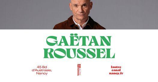 Gaëtan Roussel • L'Autre Canal Nancy