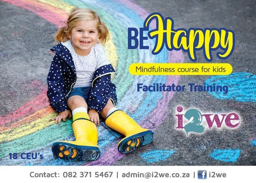 Be Happy: Facilitator Training for mindfulness groups with kids, 7 October   Event in Welkom   AllEvents.in